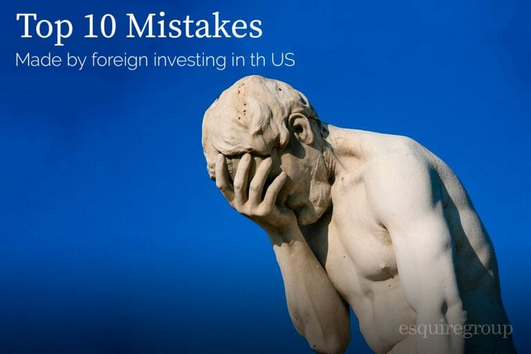Common Mistakes Made by Foreigners Investing in the U.S.
