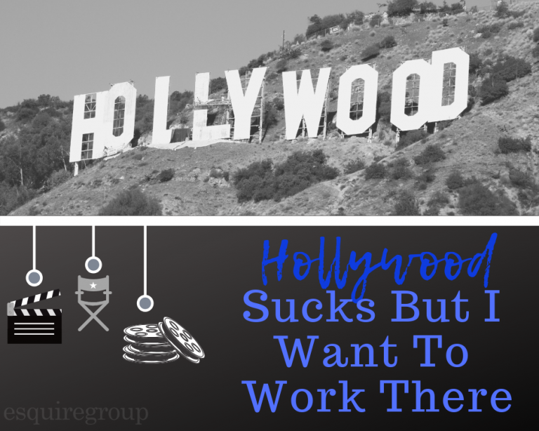 Hollywood Sucks But I Want To Work There