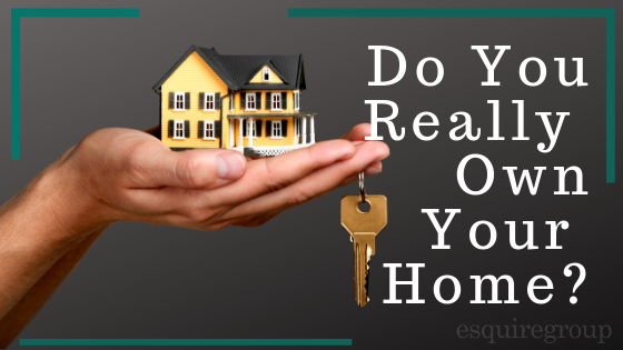 Do You Really Own Your Home?