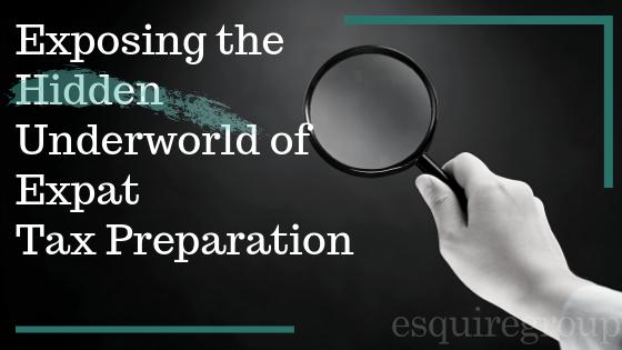 Exposing the Hidden Underworld of Expat Tax Preparation