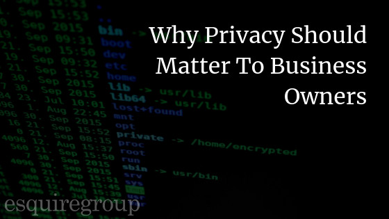 Why Business Privacy Should Matter