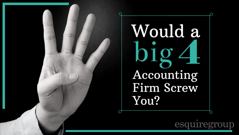 Would a Big 4 Accounting Firm Screw You?