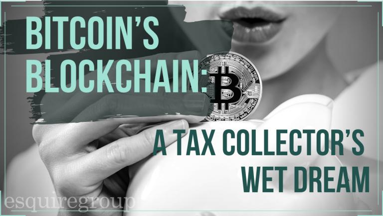 Bitcoin Blockchain: A Tax Collector's Wet Dream